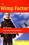 The Wimp Factor, Stephen Ducat, 0807043443
