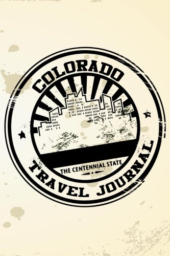 Colorado Travel Journal: Blank Travel Notebook (6x9), 108 Lined Pages, Soft Cover (Blank Travel Journal)(Travel Journals To Write In)(Travel - Park Kids Jacksonville