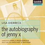 The Autobiography of Jenny X | Lisa Dierbeck