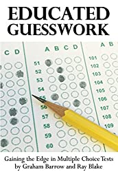 Educated Guesswork: Gaining the Edge in Multiple Choice Tests