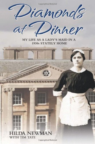 Diamonds at Dinner: My Life as a Lady's Maid in a 1930s Stately Home