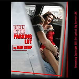 Taken in the Parking Lot: A Reluctant Sex With Stranger Short (Taken Again) Audiobook