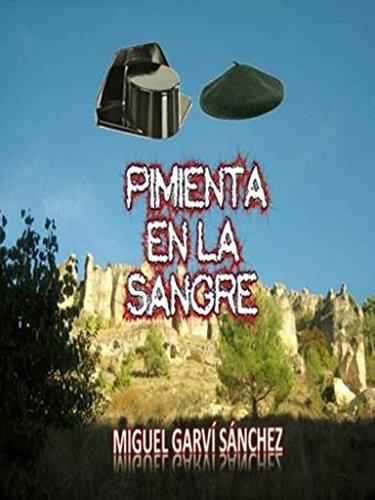 Descargar Libro Pimienta En La Sangre Miguel Garví Sánchez