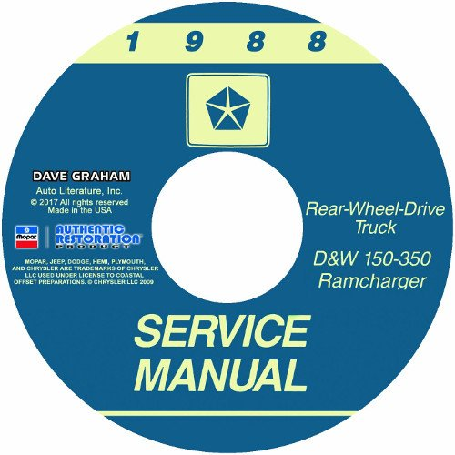 Truck Dodge Ramcharger (COMPLETE 1988 DODGE REAR-WHEEL DRIVE TRUCK & PICKUP WORKSHOP REPAIR & SERVICE MANUAL CD - For D & W 150 250 350 RAM RAMCHARGER)