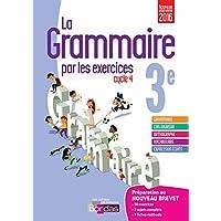 La grammaire par les exercices 3e - Cahier d'exercices - Nouveau programme 2016
