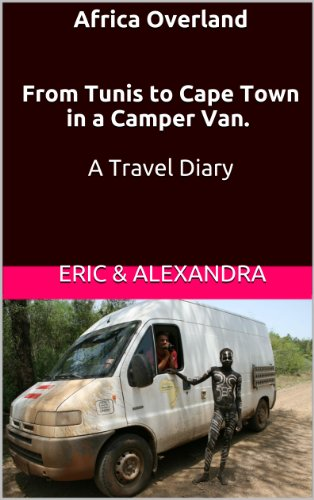 f6fdef49f20dd7 Africa Overland From Tunis to Cape Town in a Camper Van. A Travel Diary by