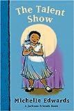 The Talent Show: A Jackson Friends Book