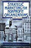 Strategic Marketing for Nonprofit Organizations, Kotier, Philip and Andreasen, Alan R., 0138512051