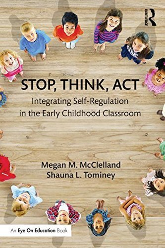 Stop, Think, Act: Integrating Self-regulation in the Early Childhood Classroom by Mcclelland, Megan M., Tominey, Shauna L. (December 4, 2015) Paperback