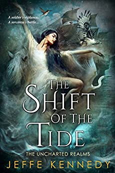 The Shift of the Tide (The Uncharted Realms Book 3) by [Kennedy, Jeffe]