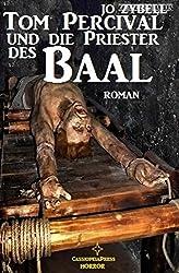 Tom Percival und die Priester des Baal: Dämonenjäger Tom Percival, Band 3: Cassiopeiapress Spannung