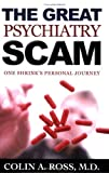 The Great Psychiatry Scam, Ross, Colin A., 0970452527
