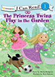 The Princess Twins Play in the Garden: Level 1 (I Can Read! / Princess Twins Series)