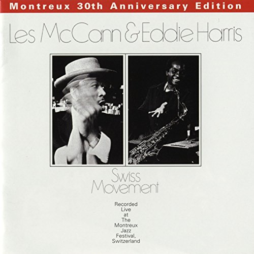 Cold Duck Time (Live at Montreux Jazz Festival) (Les Mccann And Eddie Harris Swiss Movement)