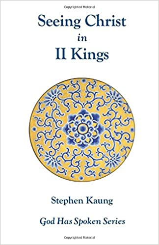 Seeing Christ in II Kings: Spiritual Leadership (God Has Spoken)