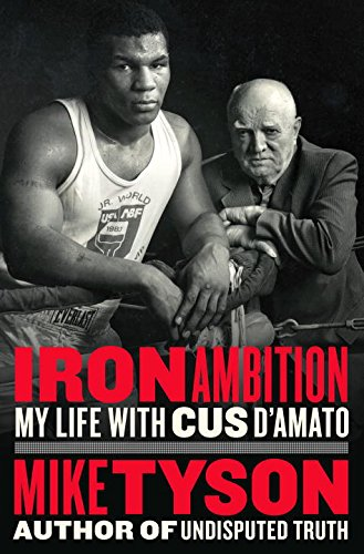 Book Cover: Iron Ambition: My Life with Cus D'Amato