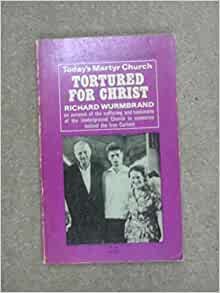 Tortured for christ richard wurmbrand summary