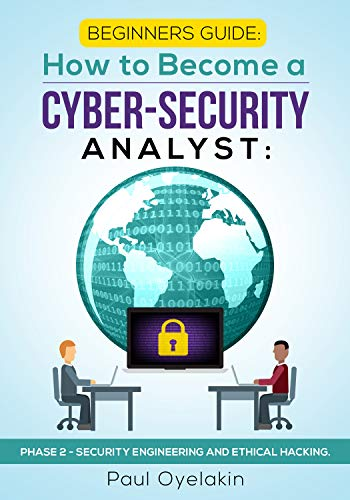 PHASE 2 - How to Become a Cyber-Security Analyst: Security Engineering and  Ethical Hacking