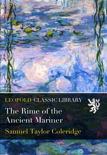 rime of the ancient mariner theme essay Welcome to nebo literature login nebo literature home about us the rime of the ancient mariner intro to coleridge biography frost at midnight lime tree it was not until six months after the ancient mariner was completed that coleridge first took a small ship from yarmouth to.