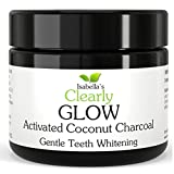Isabella's Clearly GLOW COCONUT - Teeth Whitening Activated Charcoal Powder - 100% Pure Organic Food Grade Non-GMO - Ultra Fine for Sensitive Teeth and Gums - Best Alternative to Whitening Strips, Bleach, Toothpaste. Removes Stains & Plaque - Can be used as a Face Mask - Made in USA (25g, 3 Months Supply)