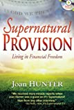 img - for Supernatural Provision: Living in Financial Freedom book / textbook / text book