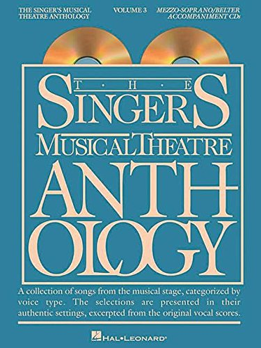 - The Singer's Musical Theatre Anthology - Volume 3: Mezzo-Soprano/Belter Accompaniment CDs (Vocal Collection)