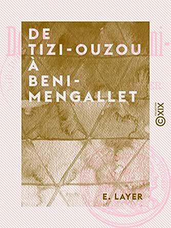 De Tizi-Ouzou à Beni-Mengallet - E. Layer