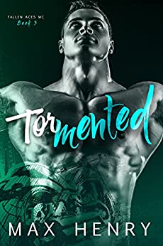 Tormented (Fallen Aces MC Book 3) by [Henry, Max]