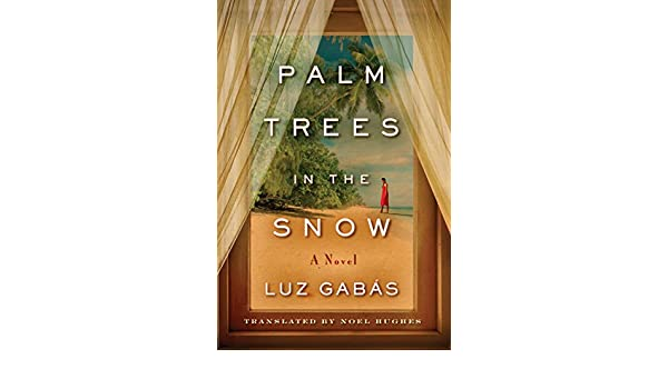 Palm Trees in the Snow (English Edition) eBook: Luz Gabás, Noel Hughes: Amazon.es: Tienda Kindle