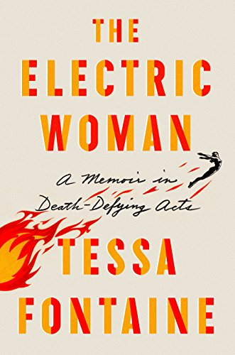 Pdf Arts The Electric Woman: A Memoir in Death-Defying Acts