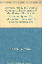 Women: Communal Experiments of the Shakers, the Oneida Community, and the Mormons (Contemporary Issues in the Middle East (Hardcover))