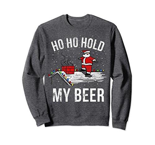 Beer Sweatshirt (Unisex Ho Ho Hold My Beer Skateboard Roof Santa Funny Sweatshirt Large Dark Heather)