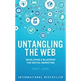 Untangling the Web: Developing a Blueprint for Digital Marketing