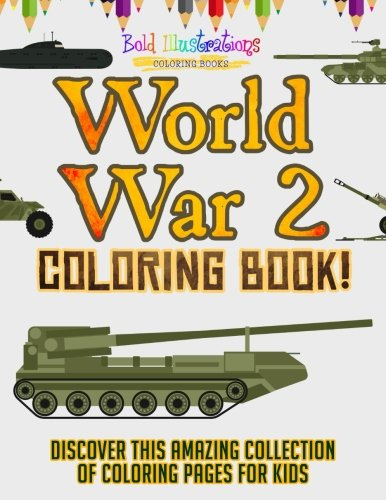World War 2 Coloring Book! Discover This Amazing Collection