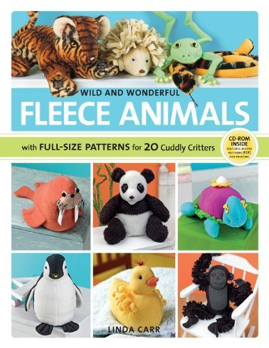 Wild and Wonderful Fleece Animals: 20 Projects with Full-Size Patterns by Carr, Linda (2011) Paperback - Wonderful Fleece Animals
