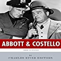 American Legends: Abbott and Costello Audiobook by  Charles River Editors Narrated by Keith Peters