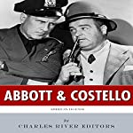 American Legends: Abbott and Costello | Charles River Editors
