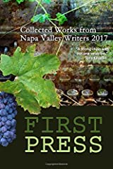 First Press: Collected Works from Napa Valley Writers 2017 Paperback