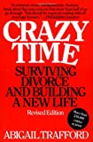 51 qifTJ6iL. SL160  Crazy Time: Surviving Divorce and Building a New Life