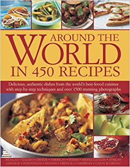 Around the world in 450 recipes sarah ainley 9781844775279 amazon around the world in 450 recipes sarah ainley 9781844775279 amazon books forumfinder Image collections