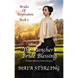 The Rancher's Bride Blessing (Christian Historical Western Romance) (Brides of Inspiration Book 5)