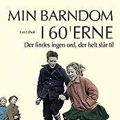 Der findes ingen ord, der helt slår til (Min barndom i 60'erne) | Lars Lilholt