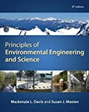 Principles of Environmental Engineering and Science, Davis, Mackenzie L. and Masten, Susan J., 0073397903
