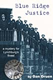 Blue Ridge Justice, Dan Druen, 1434314235