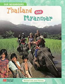 Thailand and Myanmar (Our Neighbours) Pelusey and Michael Pelusey