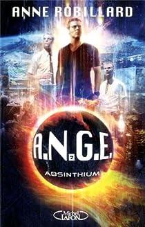 A.N.G.E., tome 7 : Absinthium par Robillard