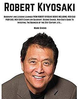 Amazon Com Robert Kiyosaki Biography And Lessons Learned From