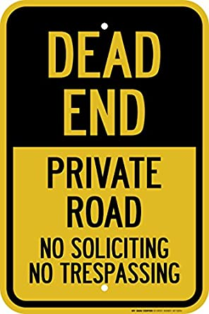 Dead End privado Road No Soliciting no trespassing - cartel ...