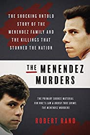 The Menendez Murders: The Shocking Untold Story of the Menendez Family and the Killings that Stunned the Natio