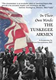 In Their Own Words:The Tuskegee Airmen